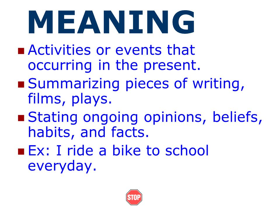 MEANING Activities or events that occurring in the present.