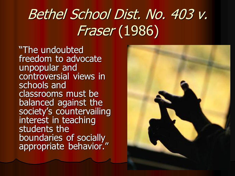 Fraser: Offensive Speech Silenced The Fraser standard: school officials can regulate student speech is vulgar, lewd or plainly offensive.