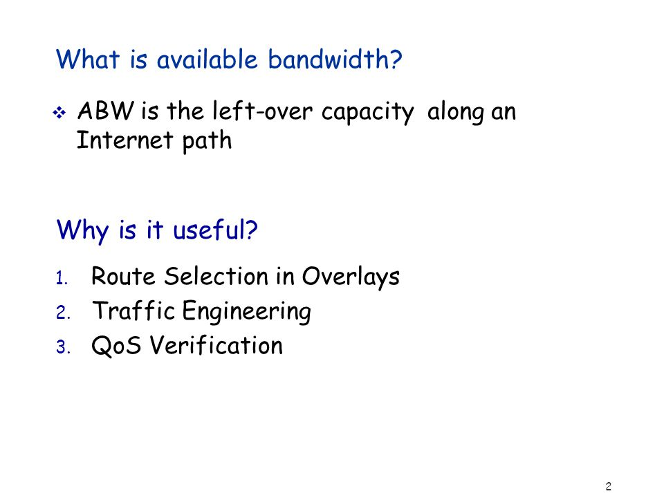 2  ABW is the left-over capacity along an Internet path Why is it useful.