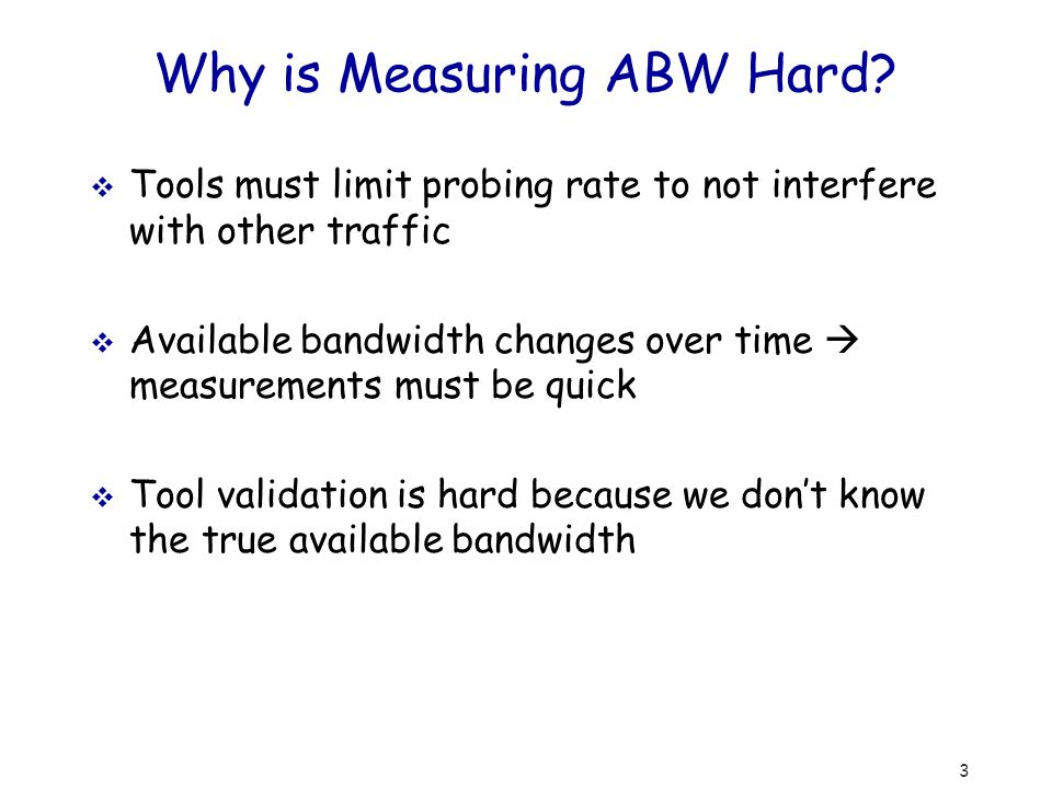 3 Why is Measuring ABW Hard.