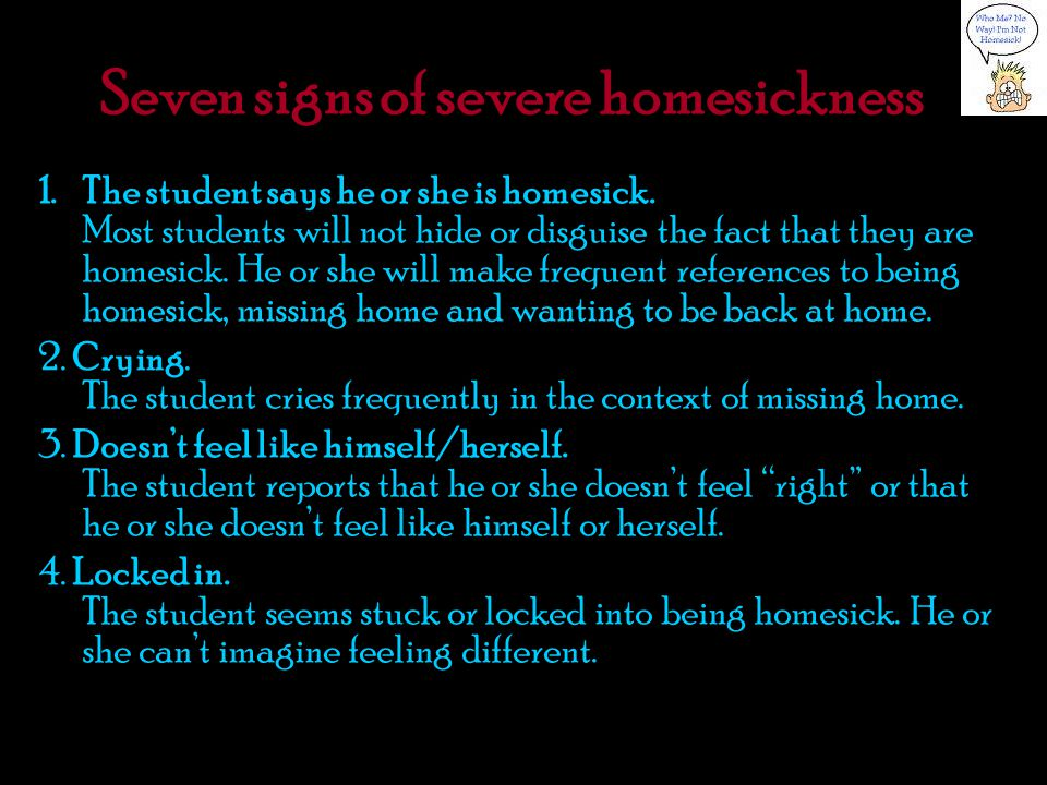 Seven signs of severe homesickness (Con't) 5.Duration.