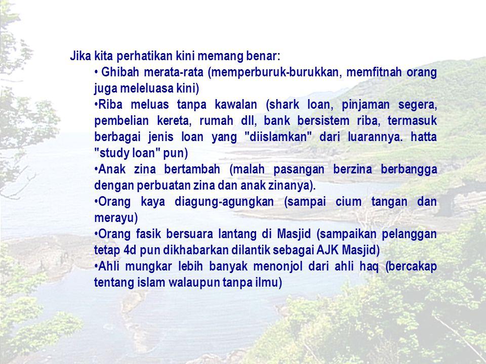 TANDA-TANDA KIAMAT (Siri 3) Berkata Ali bin Abi Talib, Akan datang di suatu masa di mana Islam itu hanya akan tinggal namanya sahaja, agama hanya bentuk sahaja, Al-Qur an hanya dijadikan bacaan sahaja, mereka mendirikan masjid, sedangkan masjid itu sunyi dari zikir menyebut Asma Allah.