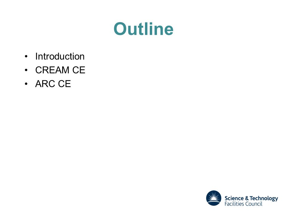 Outline Introduction CREAM CE ARC CE