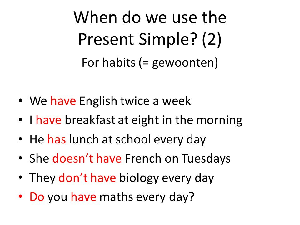 When do we use the Present Simple.