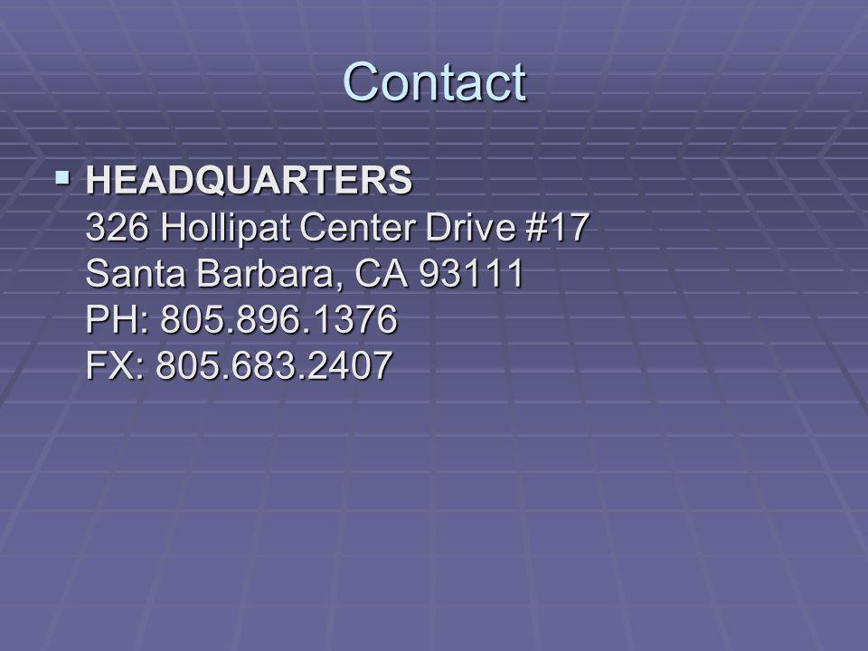 Contact  HEADQUARTERS 326 Hollipat Center Drive #17 Santa Barbara, CA 93111 PH: 805.896.1376 FX: 805.683.2407