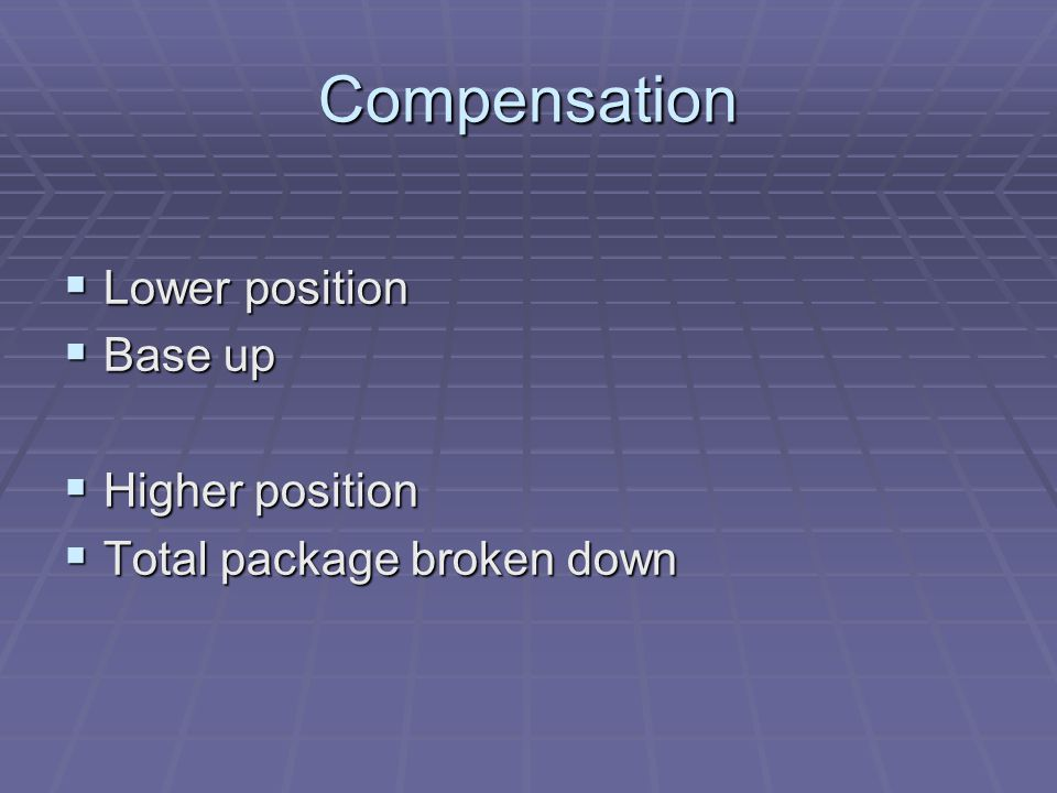 Compensation  Lower position  Base up  Higher position  Total package broken down