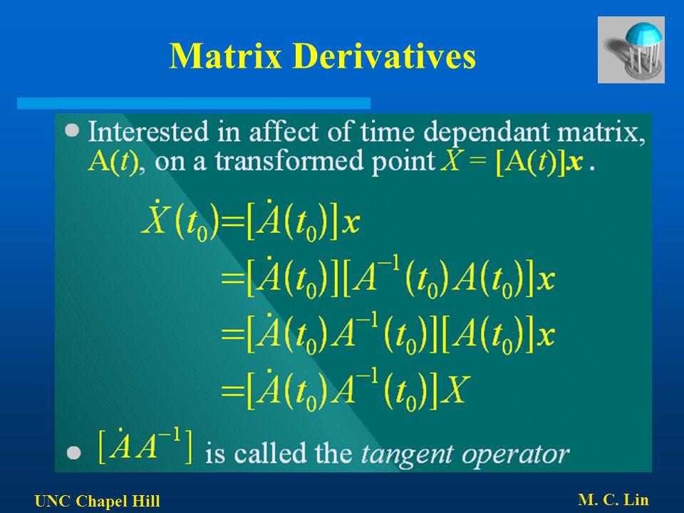 UNC Chapel Hill M. C. Lin Matrix Derivatives