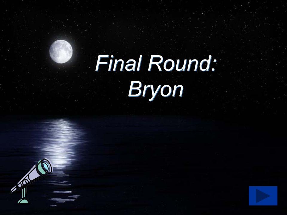 Final Round: Bryon