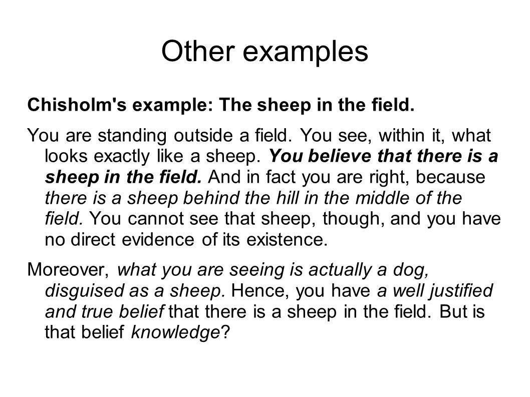 Other examples Chisholm s example: The sheep in the field.