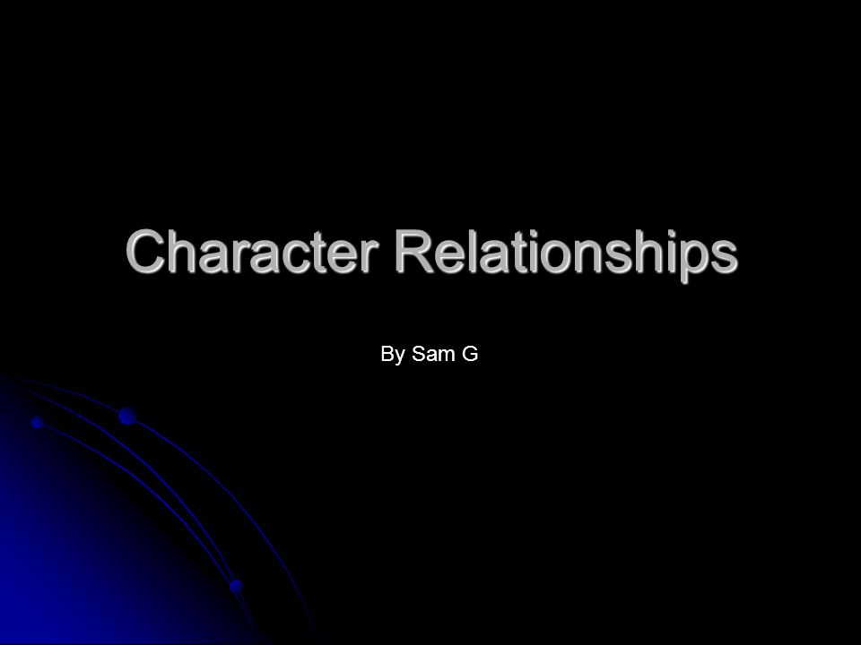 Character Relationships By Sam G