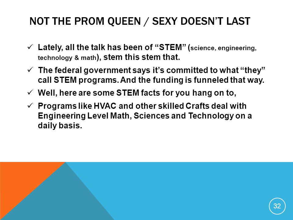 """NOT THE PROM QUEEN / SEXY DOESN'T LAST Lately, all the talk has been of """"STEM"""" ( science, engineering, technology & math ), stem this stem that. The f"""