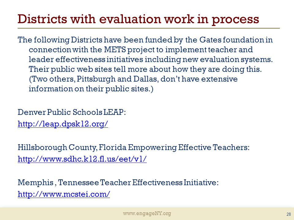 Districts with evaluation work in process The following Districts have been funded by the Gates foundation in connection with the METS project to implement teacher and leader effectiveness initiatives including new evaluation systems.