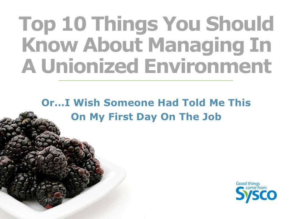 Top 10 Things You Should Know About Managing In A Unionized Environment Or…I Wish Someone Had Told Me This On My First Day On The Job