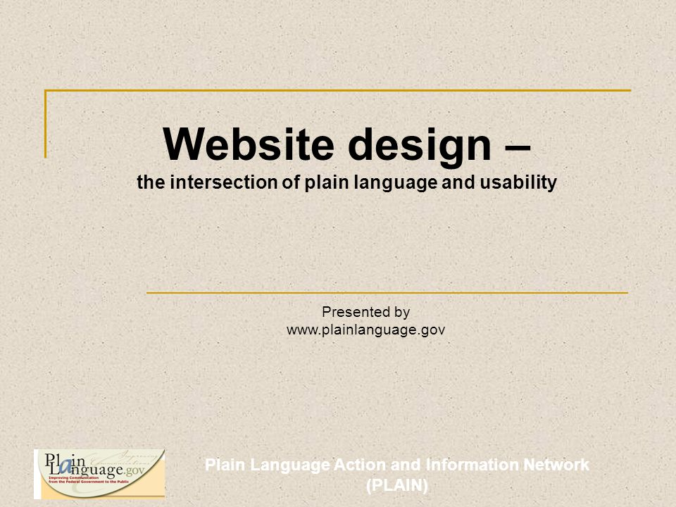 Plain Language Action and Information Network (PLAIN) Are you being clear.