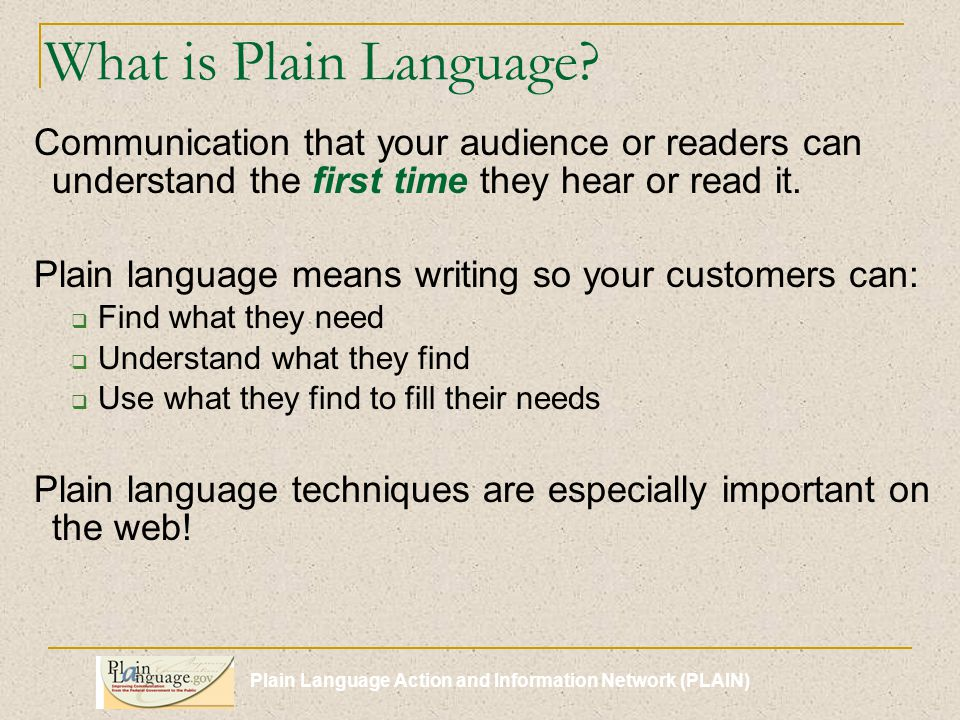 Plain Language Action and Information Network (PLAIN) Passive verbs, hidden verbs, and complex verb forms make your writing weak and confusing.