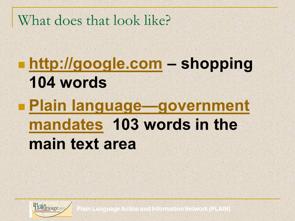 Plain Language Action and Information Network (PLAIN) What do you think of the links on these sites.