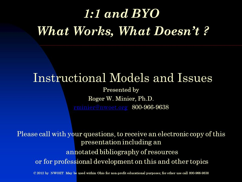 1:1 and BYO What Works, What Doesn't . Instructional Models and Issues Presented by Roger W.