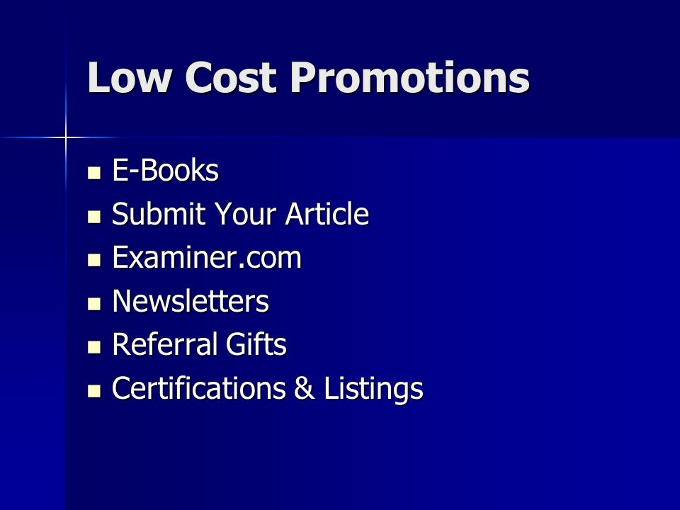 Low Cost Promotions E-Books E-Books Submit Your Article Submit Your Article Examiner.com Examiner.com Newsletters Newsletters Referral Gifts Referral Gifts Certifications & Listings Certifications & Listings