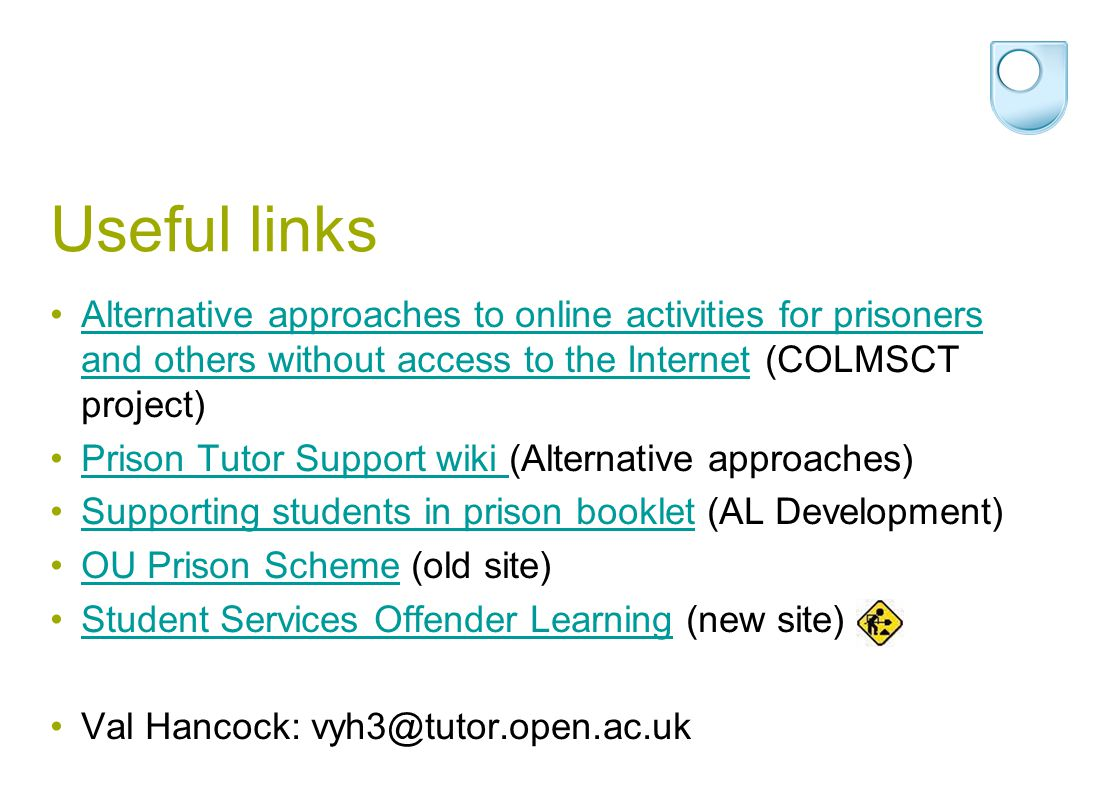 Useful links Alternative approaches to online activities for prisoners and others without access to the Internet (COLMSCT project)Alternative approach
