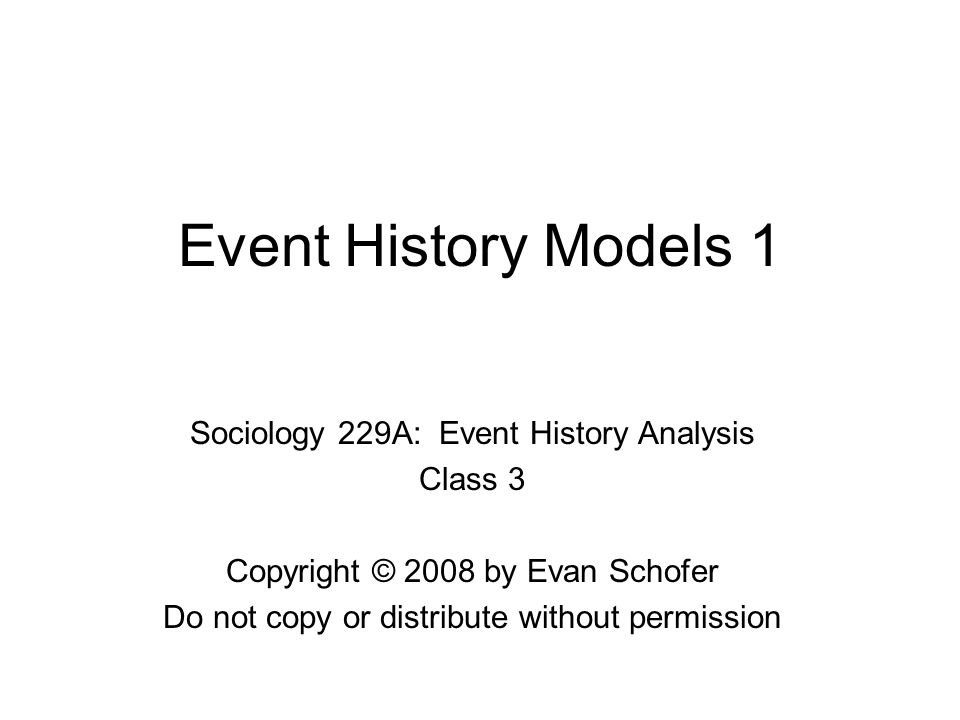 EHA Models Issue: In standard regression, we must choose a proper functional form relating X's to Y's OLS is a linear model – assumes a liner relationship –e.g.: Y = a + b 1 X 1 + b 2 X 2 … + b n X n + e Logistic regression for discrete dependent variables – assumes an 'S-curve' relationship between variables When modeling the hazard rate h(t) over time, what relationship should we assume.