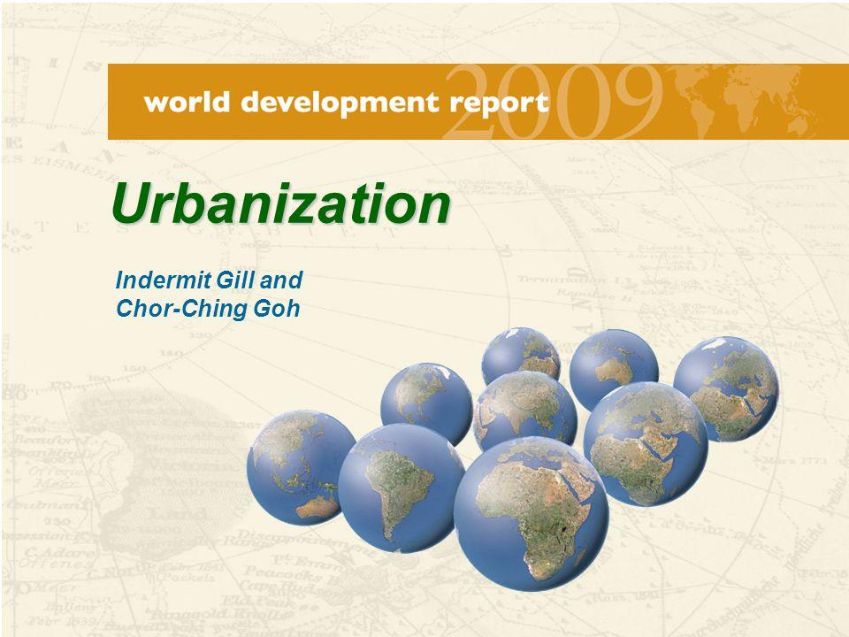 Urbanization Indermit Gill and Chor-Ching Goh