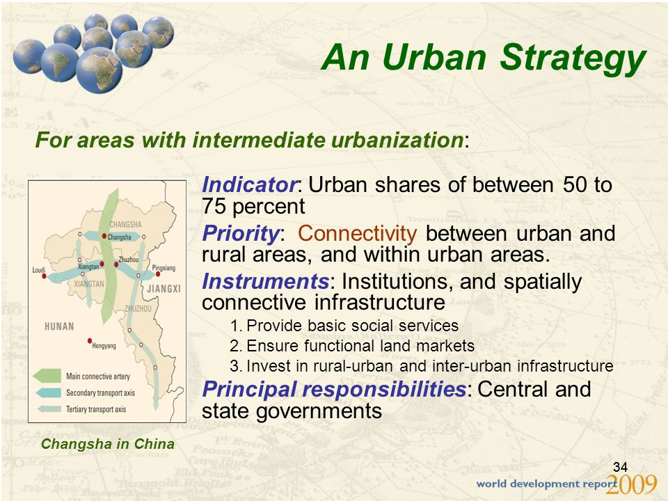 34 An Urban Strategy Indicator: Urban shares of between 50 to 75 percent Priority: Connectivity between urban and rural areas, and within urban areas.