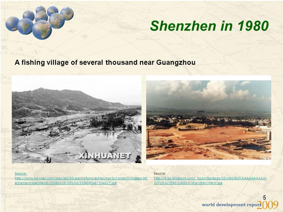 5 Source: http://4.bp.blogspot.com/_Kp1mQeobrgo/SZvXBdJBxlI/AAAAAAAAAJU /U7clXduYE9E/s1600-h/shenzhen+farm.jpg http://4.bp.blogspot.com/_Kp1mQeobrgo/SZvXBdJBxlI/AAAAAAAAAJU /U7clXduYE9E/s1600-h/shenzhen+farm.jpg Source: http://www.newsgd.com/specials/30yearsreform/achievments/content/images/att achement/jpg/site26/20081126/0010dc53fa040a9730a527.jpg Shenzhen in 1980 A fishing village of several thousand near Guangzhou