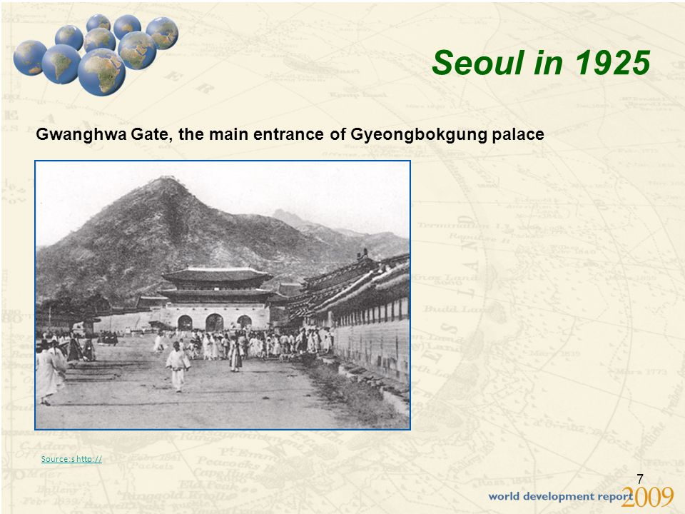 7 Seoul in 1925 Gwanghwa Gate, the main entrance of Gyeongbokgung palace Source:s http://