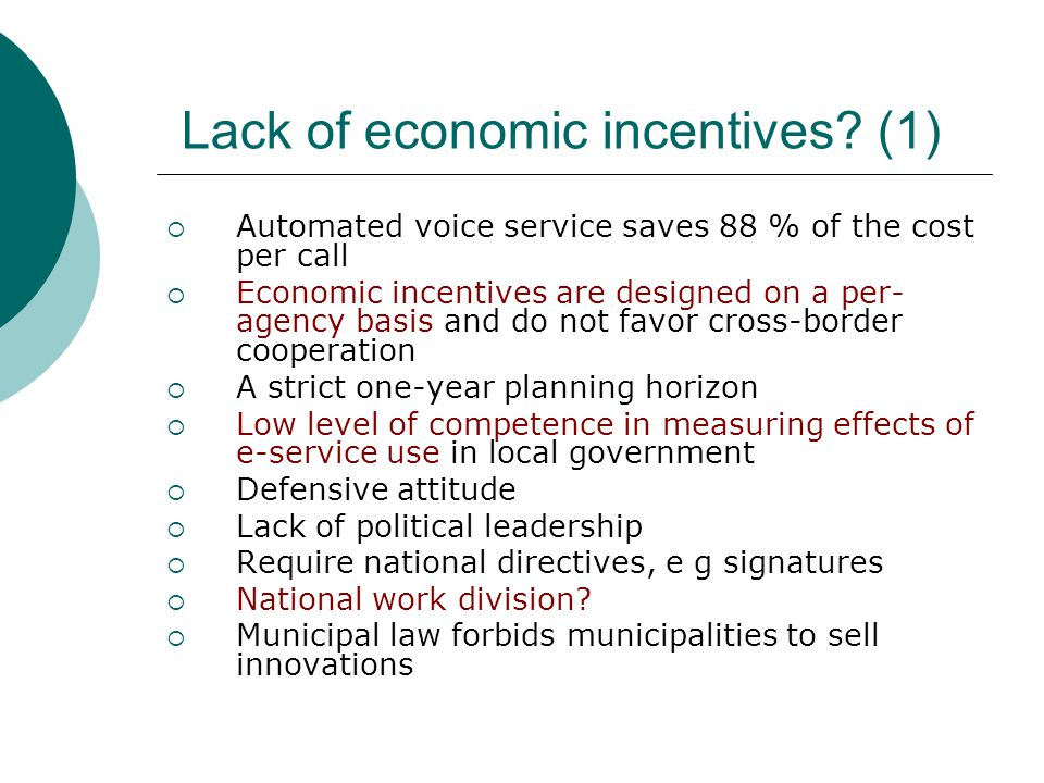 Lack of economic incentives.