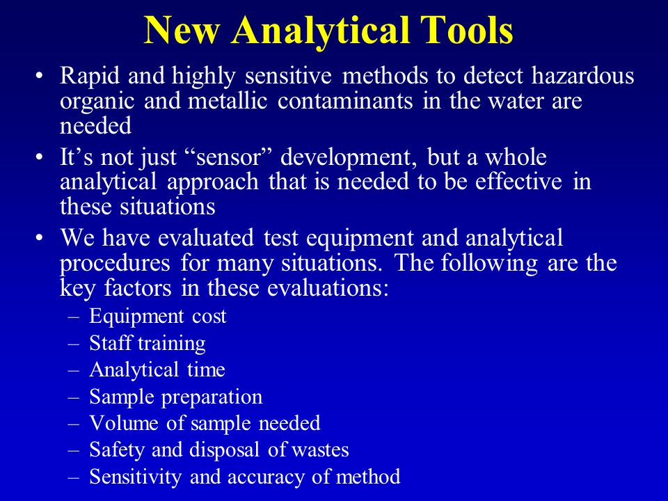 """New Analytical Tools Rapid and highly sensitive methods to detect hazardous organic and metallic contaminants in the water are needed It's not just """"s"""