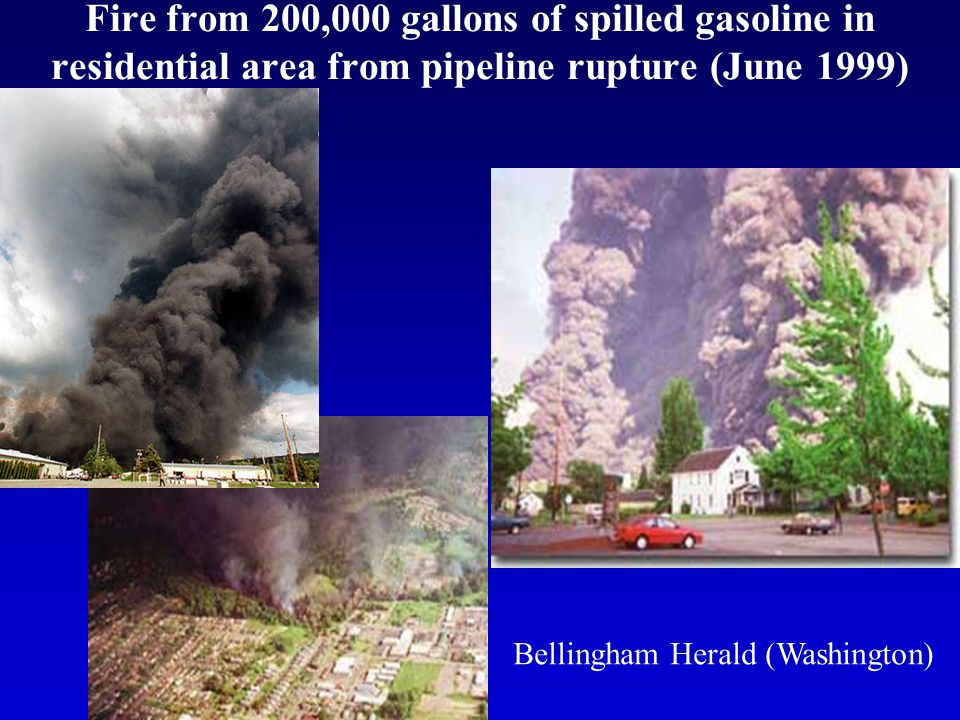 Fire from 200,000 gallons of spilled gasoline in residential area from pipeline rupture (June 1999) Bellingham Herald (Washington)