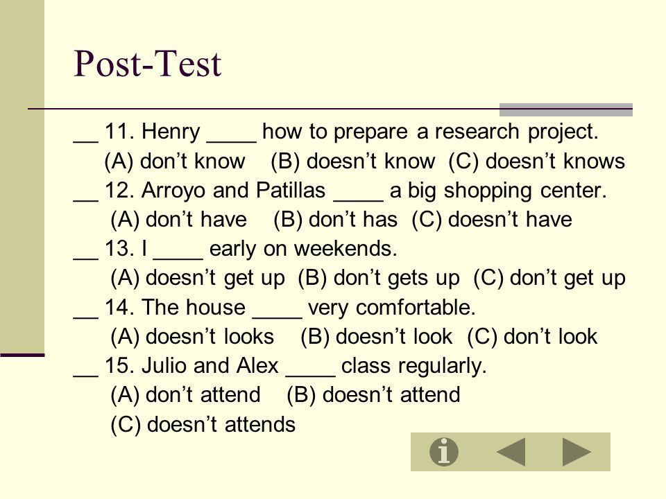 Post-Test __ 11. Henry ____ how to prepare a research project.