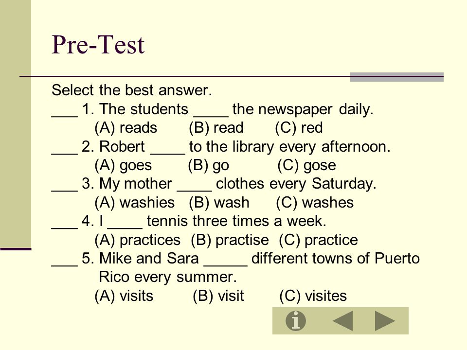 Pre-Test Select the best answer. ___ 1. The students ____ the newspaper daily.