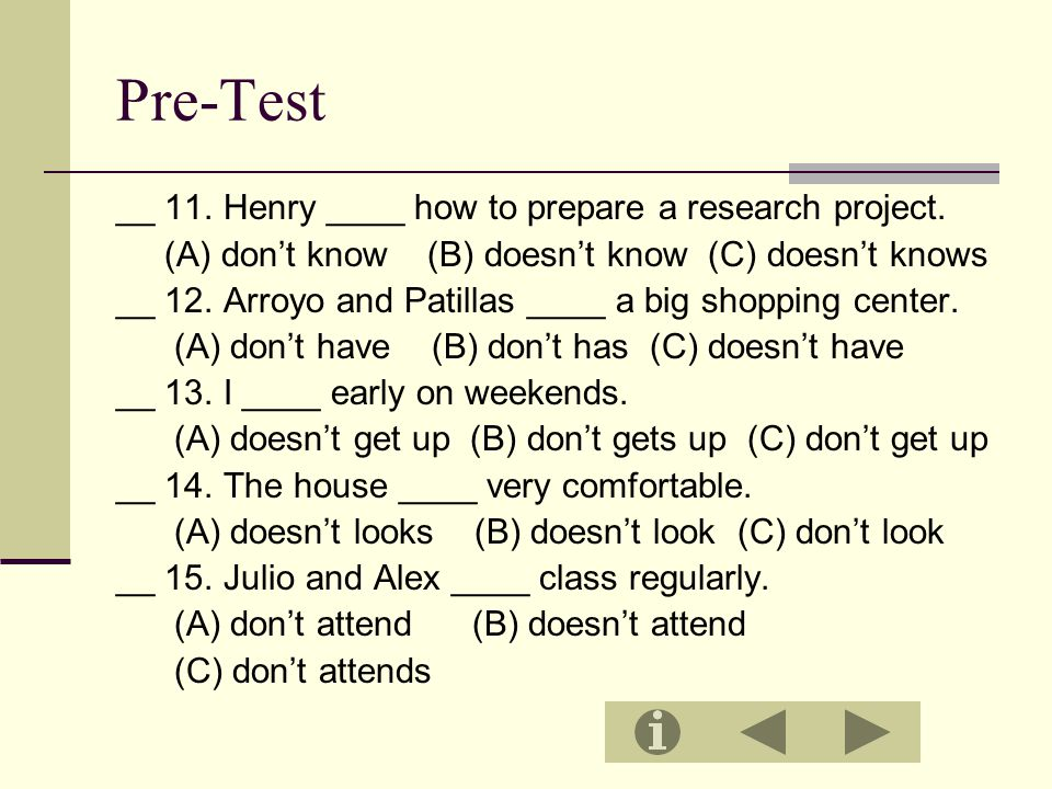 Pre-Test __ 11. Henry ____ how to prepare a research project.