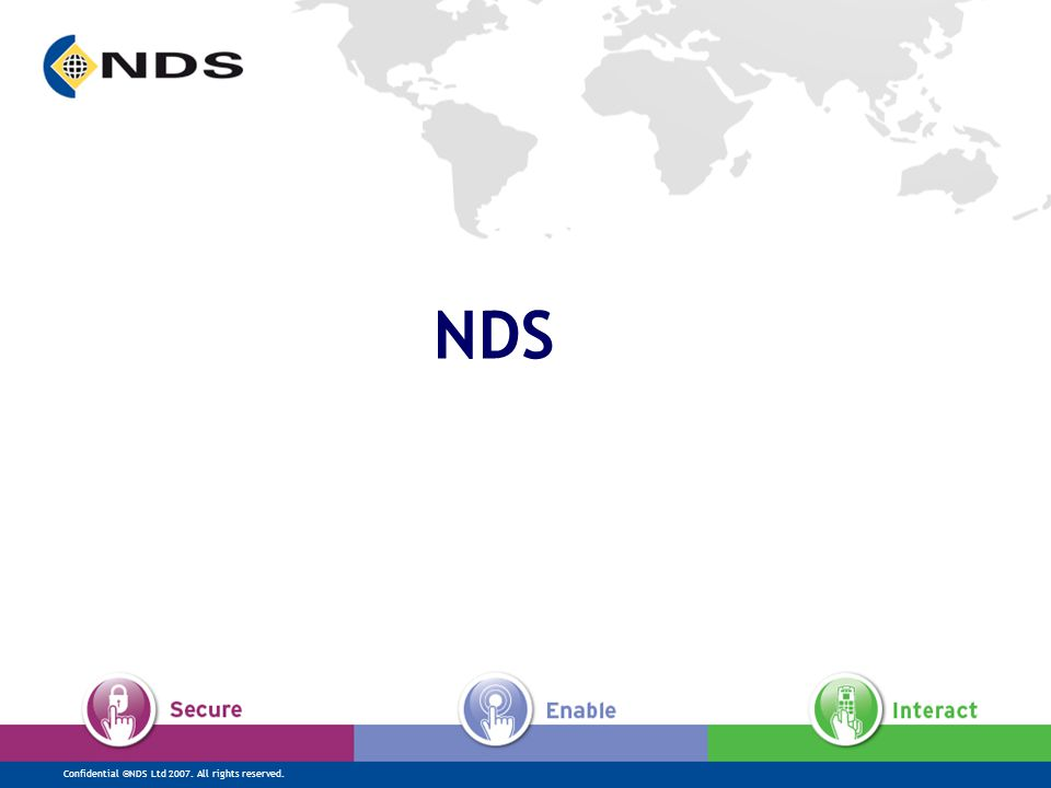 Confidential ©NDS Ltd 2007. All rights reserved. NDS