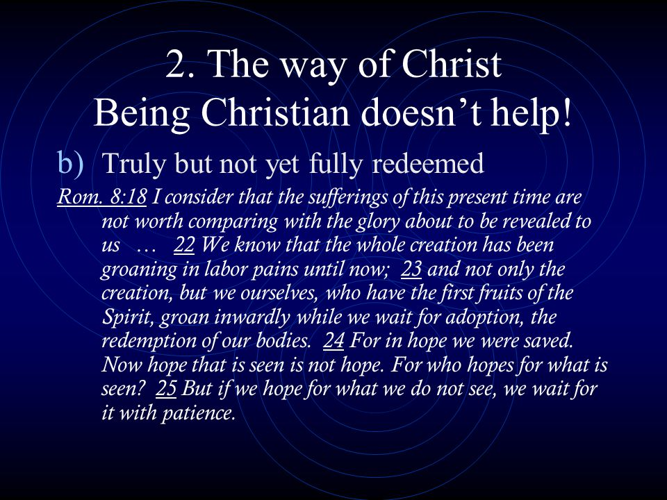 2.The way of Christ Being Christian doesn't help.