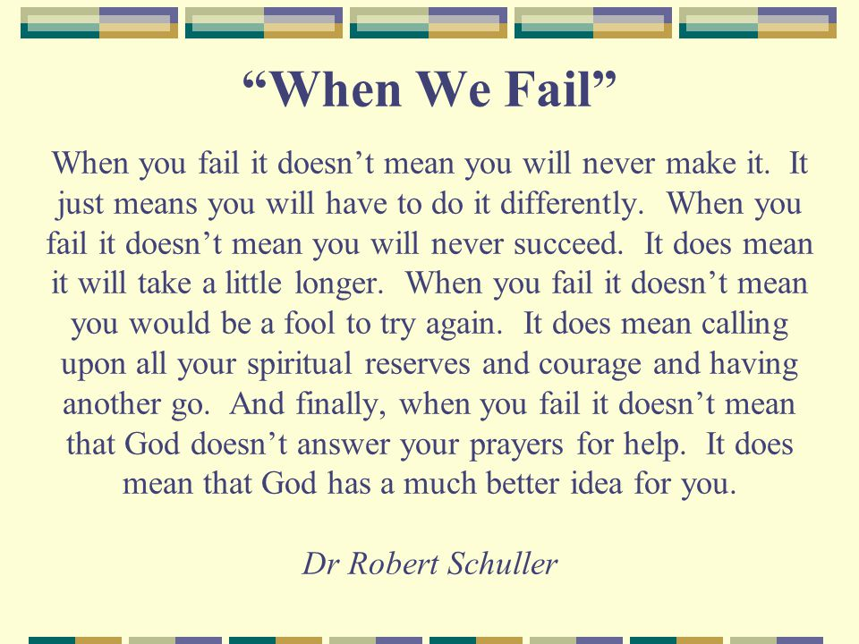 When We Fail When you fail it doesn't mean you will never make it.