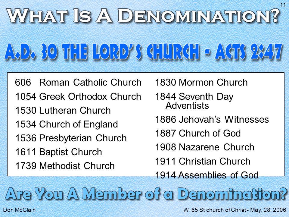 Don McClainW. 65 St church of Christ - May, 28, 2006 11 606 Roman Catholic Church 1054 Greek Orthodox Church 1530 Lutheran Church 1534 Church of Engla