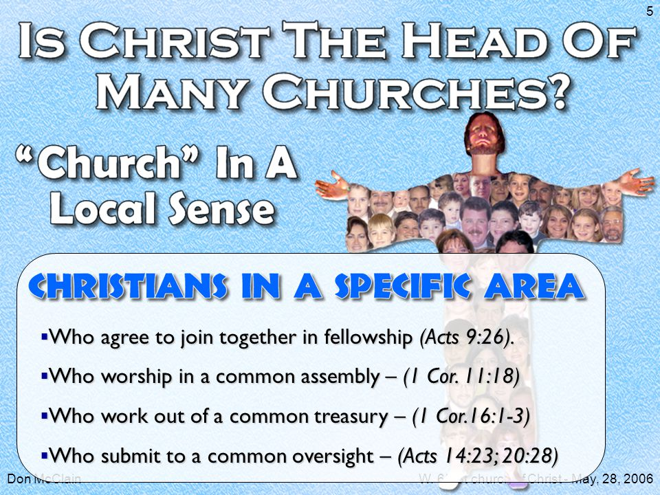 Don McClainW. 65 St church of Christ - May, 28, 2006 5  Who agree to join together in fellowship (Acts 9:26).  Who worship in a common assembly – (1