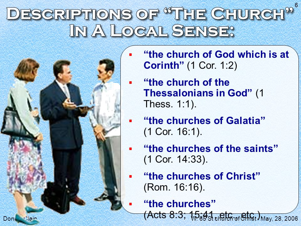 """Don McClainW. 65 St church of Christ - May, 28, 2006 6  """"the church of God which is at Corinth"""" (1 Cor. 1:2)  """"the church of the Thessalonians in Go"""