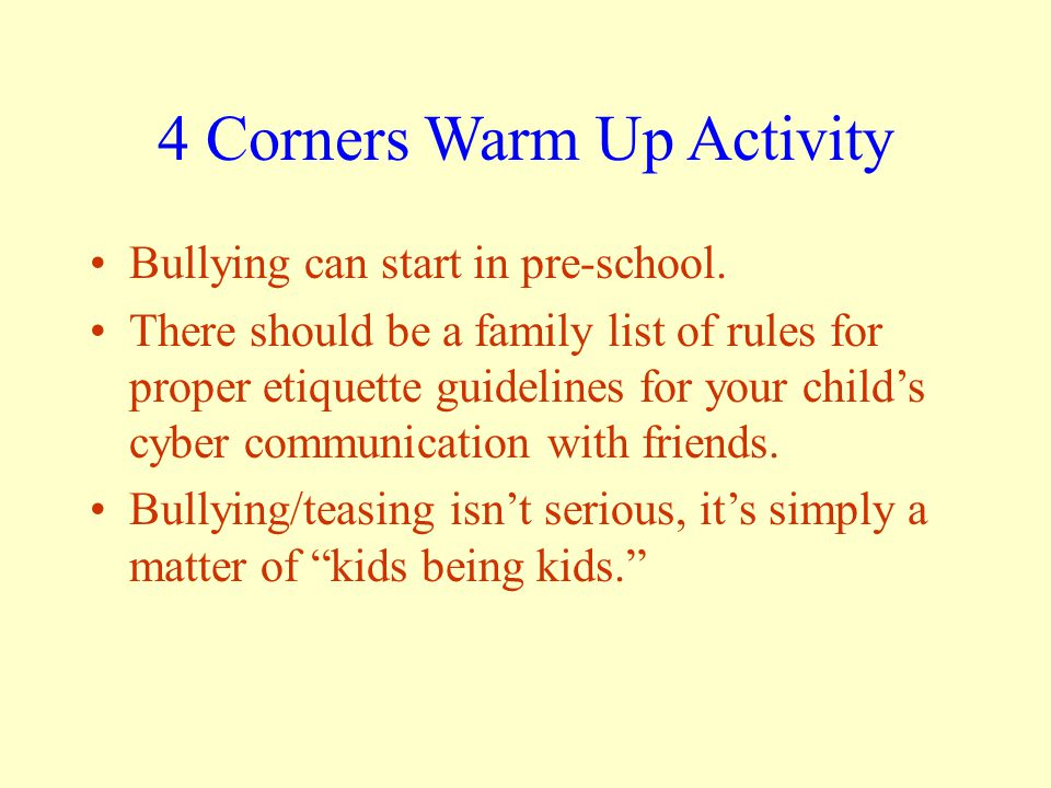 4 Corners Warm Up Activity Bullying can start in pre-school.
