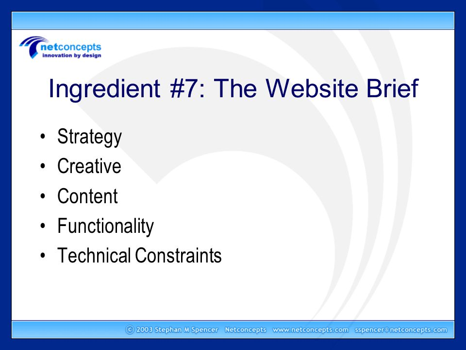 Ingredient #7: The Website Brief Strategy Creative Content Functionality Technical Constraints