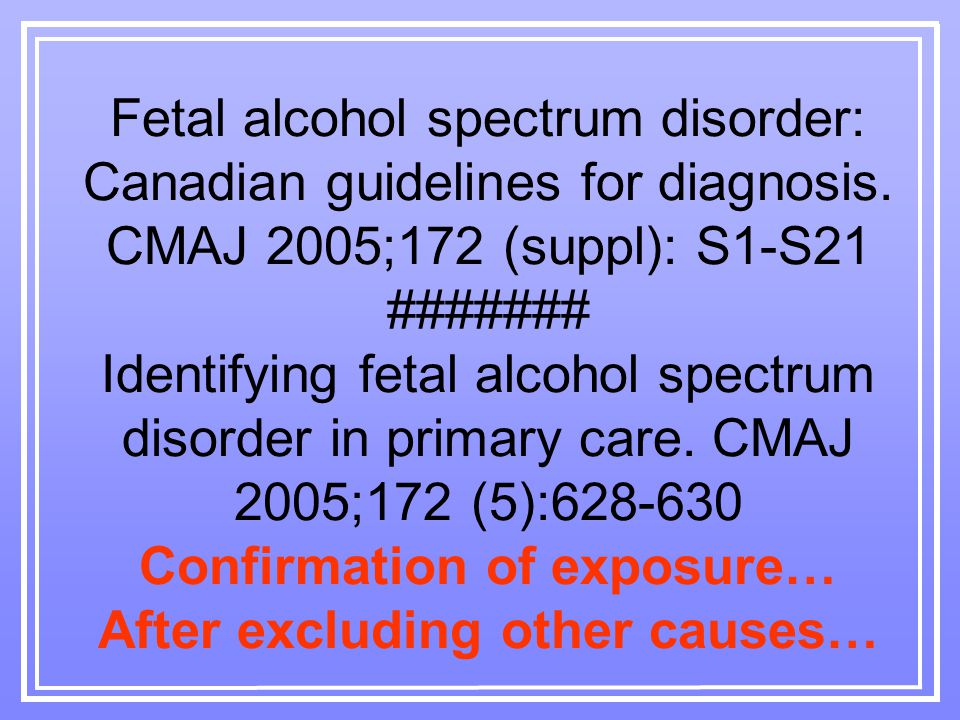 Fetal alcohol spectrum disorder: Canadian guidelines for diagnosis.