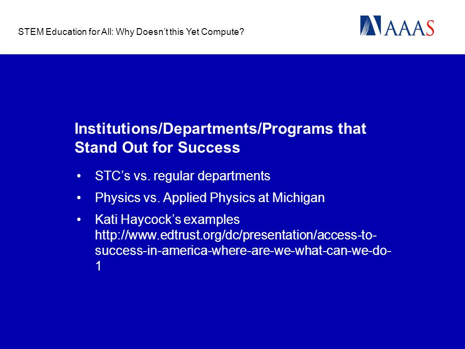 Institutions/Departments/Programs that Stand Out for Success STC's vs. regular departments Physics vs. Applied Physics at Michigan Kati Haycock's exam