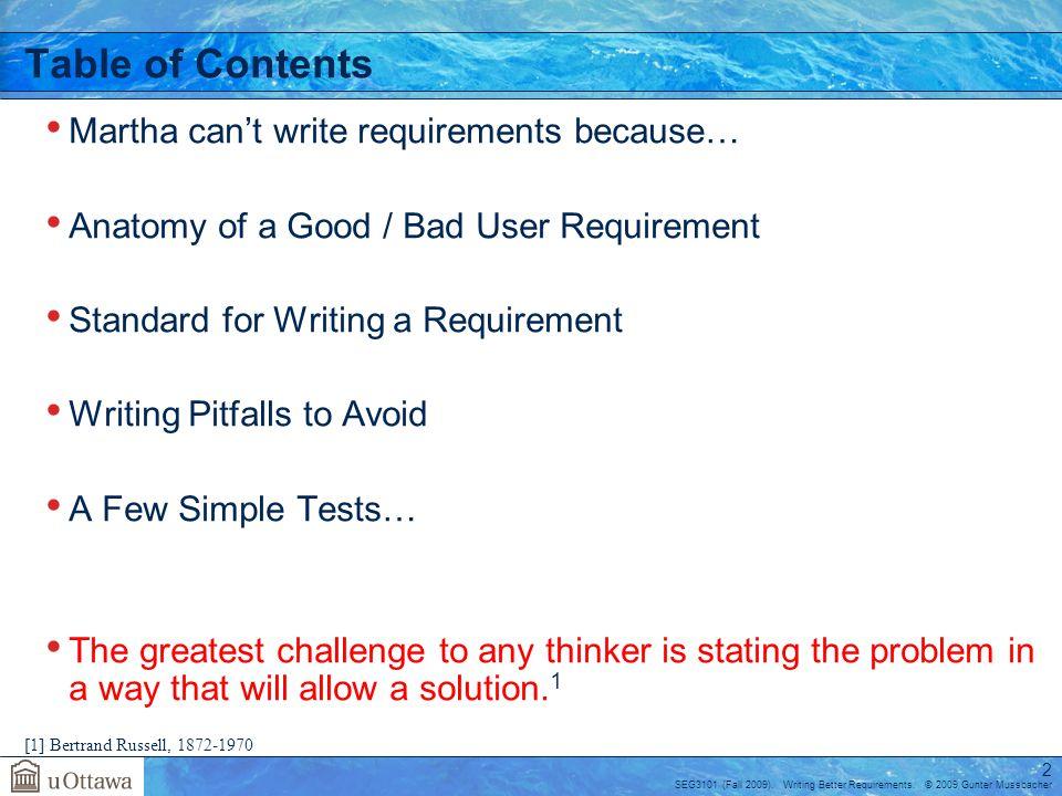 SEG3101 (Fall 2009). Writing Better Requirements. © 2009 Gunter Mussbacher 3