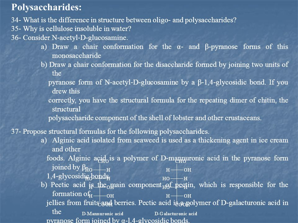 Polysaccharides: 34- What is the difference in structure between oligo- and polysaccharides.