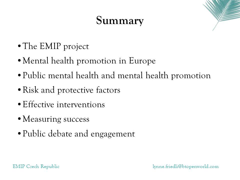 EMIP Czech Republiclynne.friedli@btopenworld.com Strengthening protective factors Psycho-social, life and coping skills e.g.
