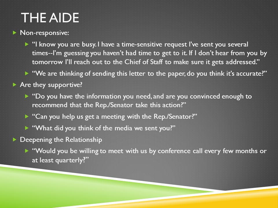 "THE AIDE  Non-responsive:  ""I know you are busy. I have a time-sensitive request I've sent you several times--I'm guessing you haven't had time to g"