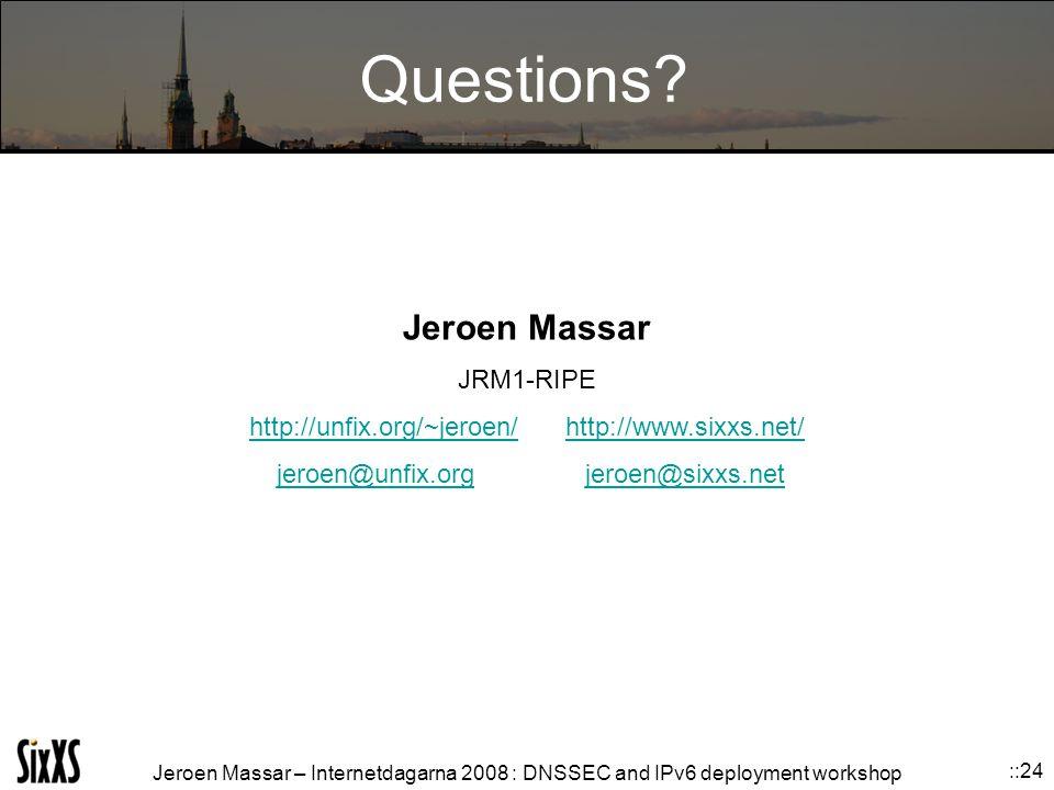 Jeroen Massar – Internetdagarna 2008 : DNSSEC and IPv6 deployment workshop ::24 Questions.