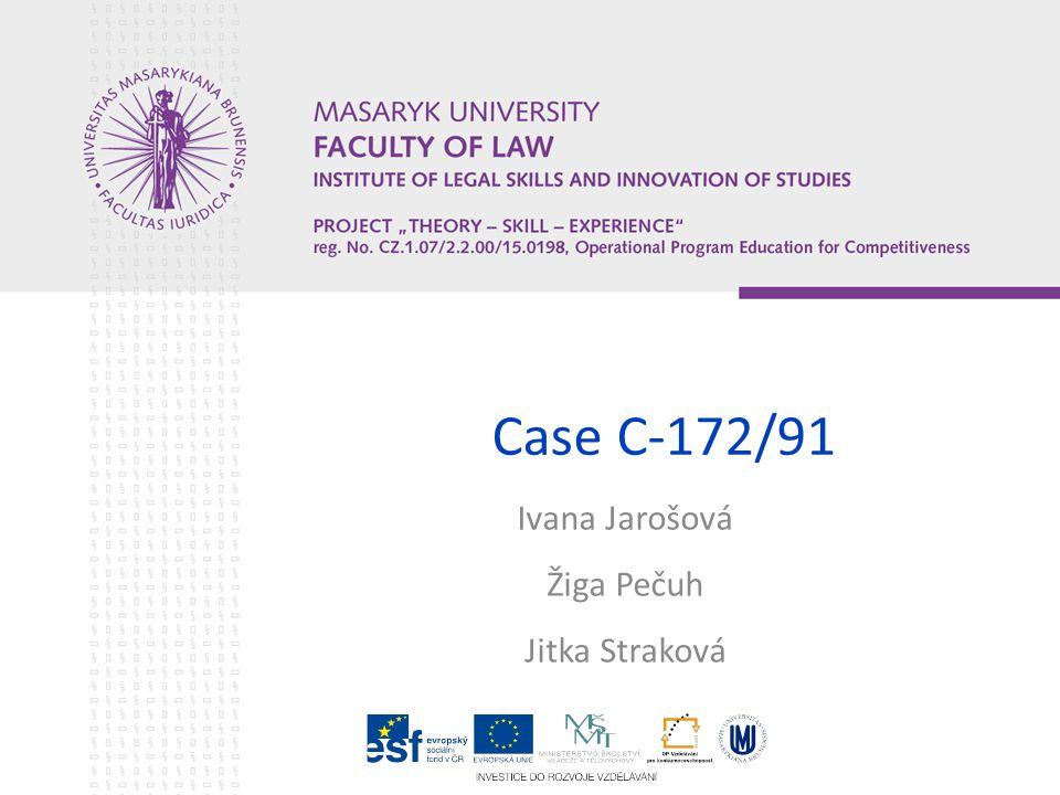 Case C-172/91 Ivana Jarošová Žiga Pečuh Jitka Straková